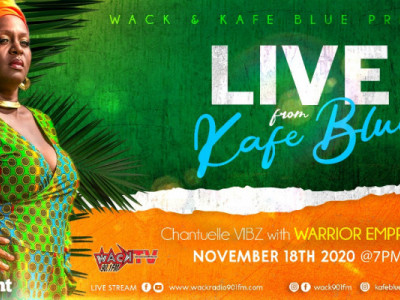 Live from Kafé Blue: Chanteulle VIBZ with Warrior Empress