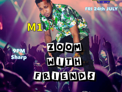 Zoom With Friends ft M1 aka Menace