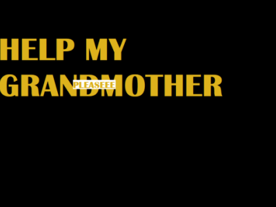 HELP SAVE MY GRANDMOTHER
