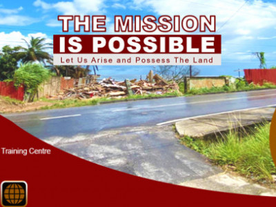 The Mission Is Possible - Let Us Arise and Possess The Land